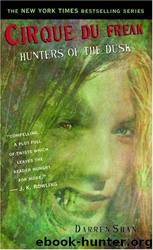 07 Hunters of the Dusk by Darren Shan