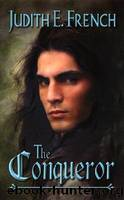 1. The Conqueror by Judith E. French