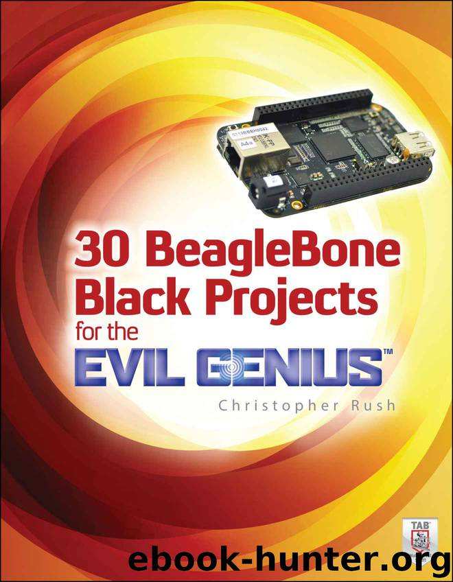 30 BeagleBone Black Projects for the Evil Genius™ by Rush Christopher