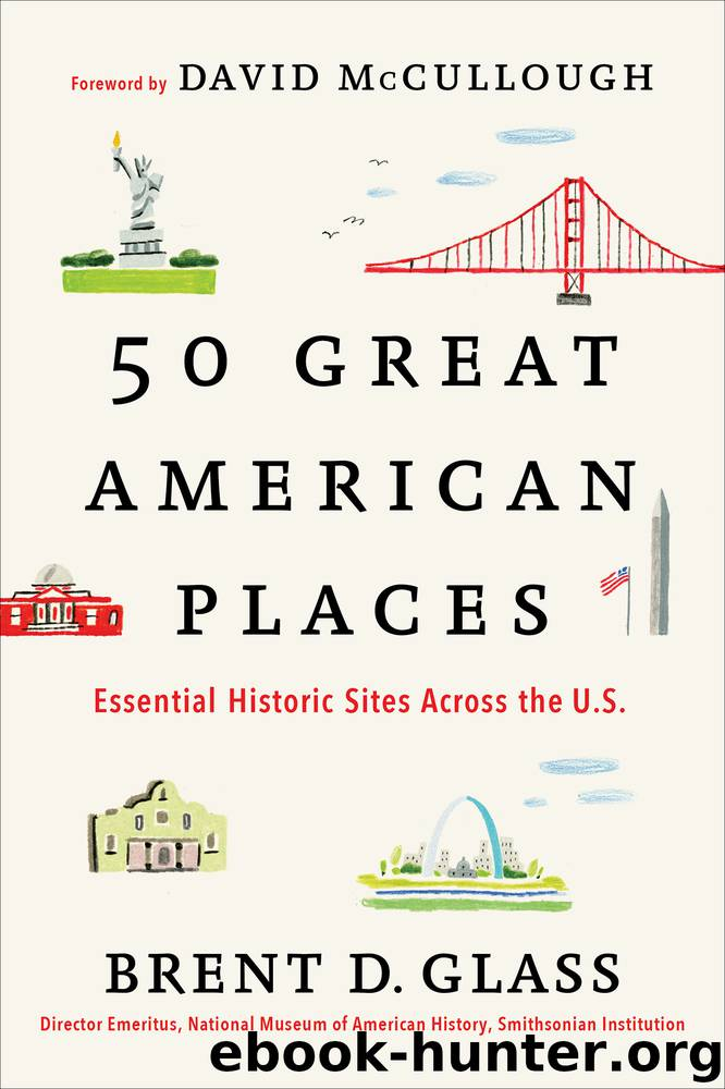 50 Great American Places by Brent D. Glass