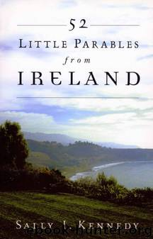 52 Little Parables From Ireland by Sally Kennedy