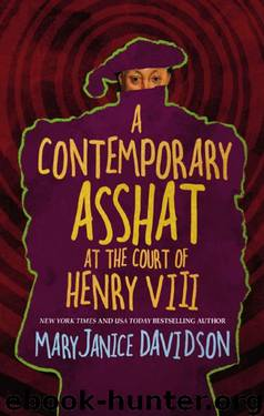 A Contemporary Asshat at the Court of Henry VIII by MaryJanice Davidson