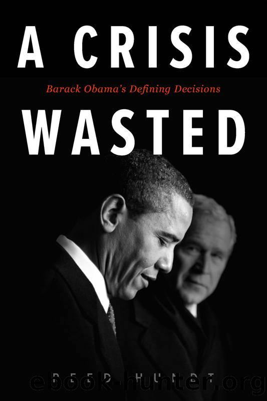 A Crisis Wasted: Barack Obama's Defining Decisions by Reed Hundt