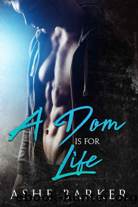 A Dom is for Life by Ashe Barker