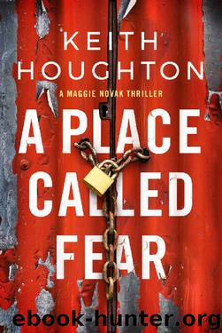 A Place Called Fear (Maggie Novak Thriller) by Keith Houghton