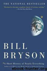 A Short History of Nearly Everything by Bryson Bill