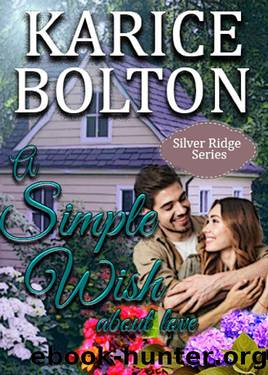 A Simple Wish About love: Small Town Romance (Silver Ridge Series Book 5) by Karice Bolton