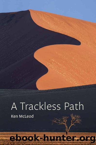 A Trackless Path: A commentary on the great completion (dzogchen) teaching o Jigmé Lingpa's Revelations of Ever-present Good by Ken McLeod