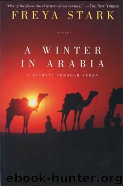 A Winter in Arabia by Freya Stark