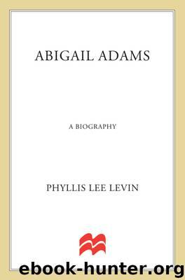 Abigail Adams by Phyllis Lee Levin