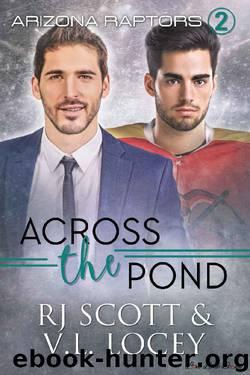 Across the Pond (Raptors Book 2) by RJ Scott & V.L. Locey