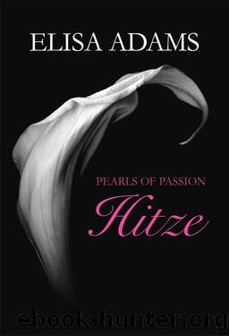 Adams, E: Pearls of Passion: Hitze by Unbekannt