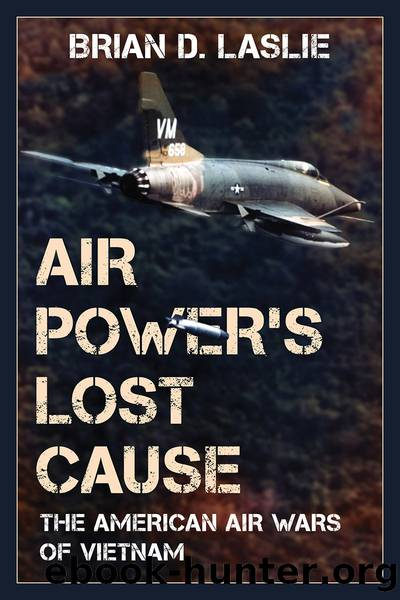 Air Power's Lost Cause by Brian D. Laslie