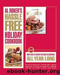 Al Roker's Hassle-Free Holiday Cookbook by Al Roker