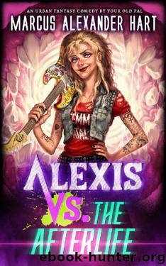 Alexis vs the Afterlife by Marcus Alexander Hart