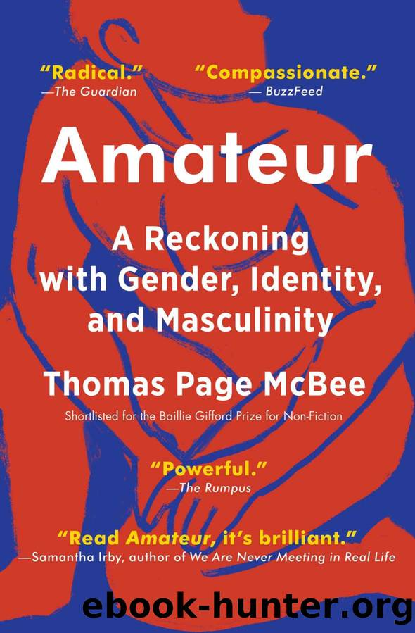 Amateur: A True Story About What Makes a Man by Thomas Page McBee