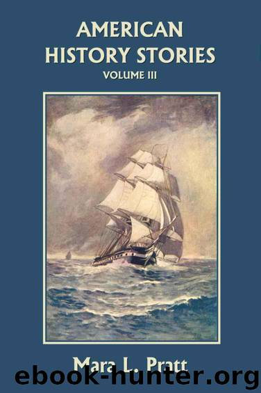 American History Stories, Volume III (Yesterday's Classics) by Pratt Mara L