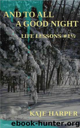And to All a Good Night (Life Lessons) by Harper Kaje