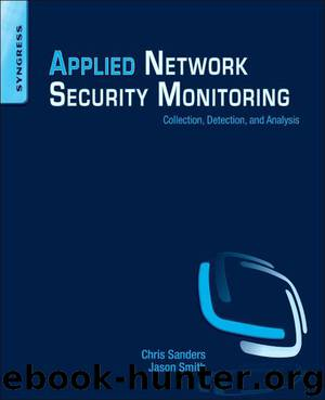 Applied Network Security Monitoring by Sanders Chris Smith Jason & Jason Smith & David J. Bianco