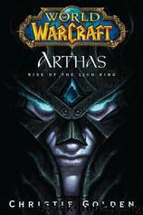 Arthas: Rise of the Lich King by Christie Golden