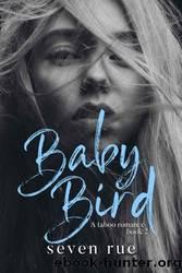 Baby Bird by Seven Rue