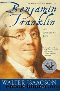 Benjamin Franklin : an American Life by Walter Isaacson