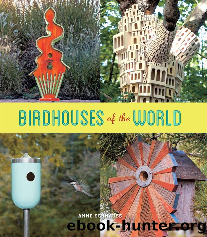 Birdhouses of the World by Anne Schmauss