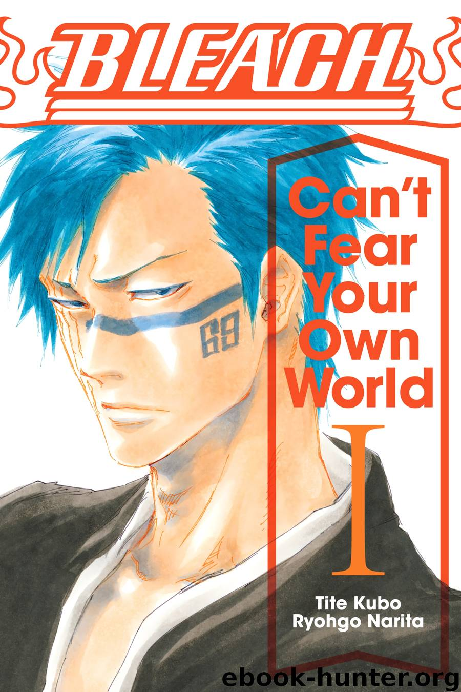 Bleach: Can't Fear Your Own World, Vol. 1 by Tite Kubo Ryohgo Narita