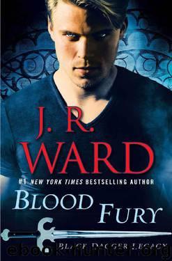 Blood Fury: Black Dagger Legacy by J.R. Ward