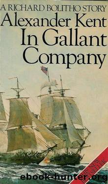Bolitho 05 - In Gallant Company by Alexander Kent