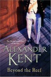 Bolitho 21 - Beyond the Reef by Alexander Kent