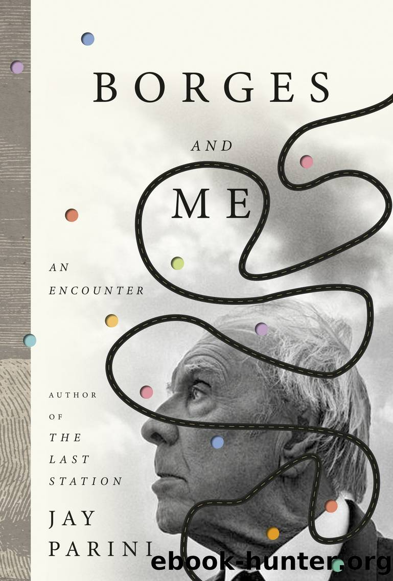 Borges and Me by Jay Parini