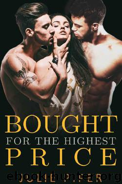 Bought For The Highest Price: Steamy Menage Romance by Julie Piper