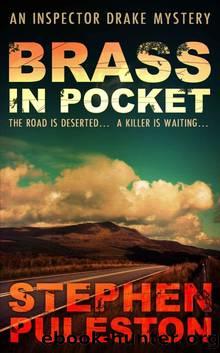 Brass in Pocket (Inspector Drake 1) by Stephen Puleston