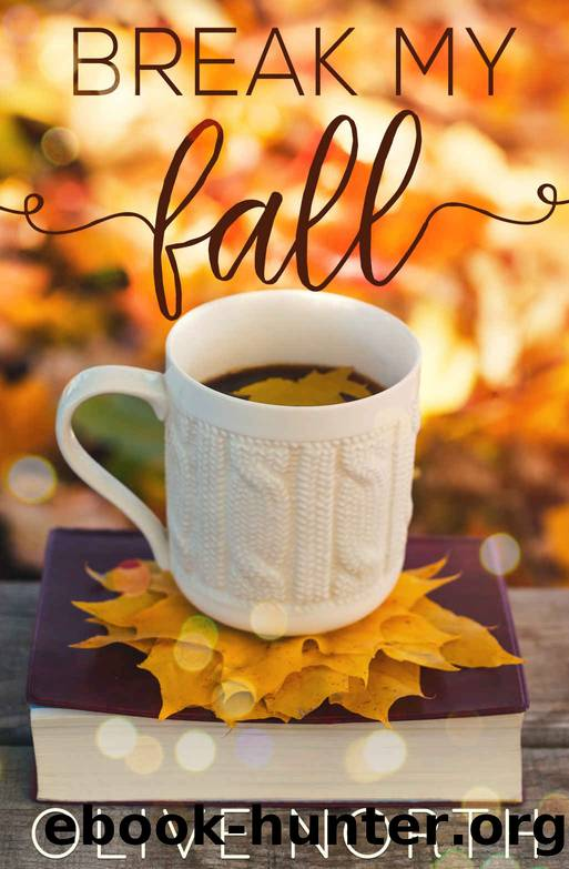 Break My Fall by Olive North