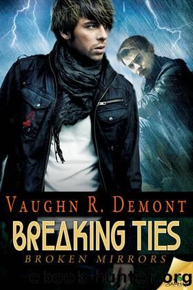 Breaking Ties by Vaughn R. Demont