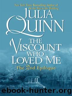 Bridgertons 2.5: The Viscount Who Loved Me [Epilogue] by Julia Quinn
