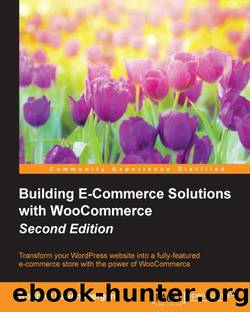 Building E-Commerce Solutions with WooCommerce Second Edition by Unknown