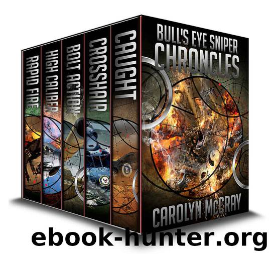 Bull's Eye Sniper Chronicles Collection (The Second Cycle of the Betrayed Series) by McCray Carolyn