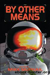 By Other Means by Mike McPhail