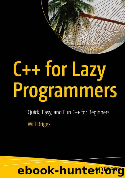 C++ for Lazy Programmers by Will Briggs