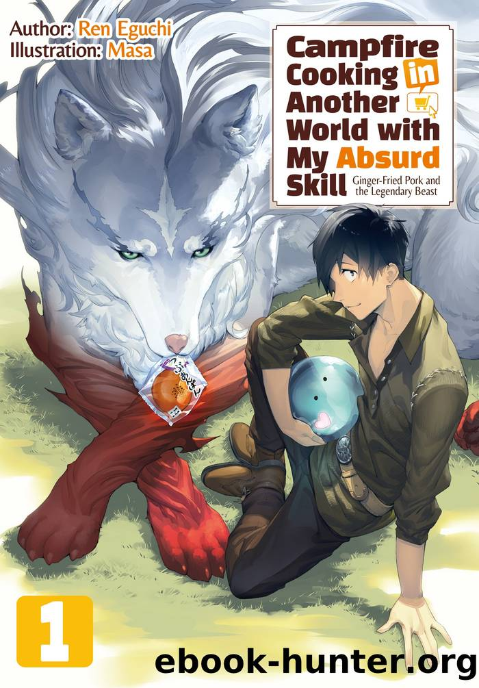 Campfire Cooking in Another World with My Absurd Skill: Volume 1 by Ren Eguchi