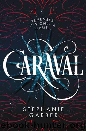 Caraval Series, Book 1 by Stephanie Garber