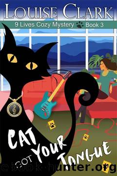 Cat Got Your Tongue (The 9 Lives Cozy Mystery Series Book 3) by Louise Clark
