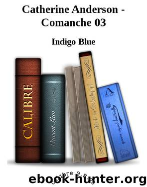 Catherine Anderson - Comanche 03 by Indigo Blue