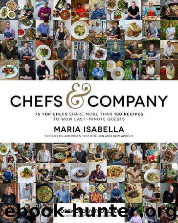 Chefs & Company: 75 Top Chefs Share More Than 180 Recipes To Wow Last-Minute Guests by Isabella Maria