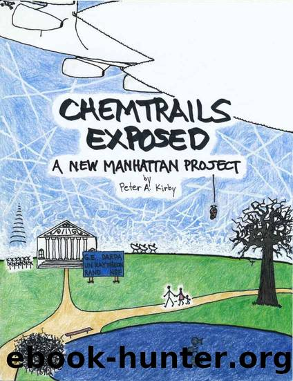 Chemtrails Exposed - A New Manhattan Project by Peter Kirby