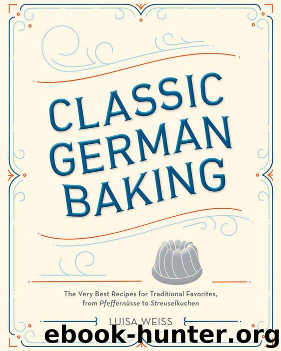 Classic German Baking by Weiss Luisa