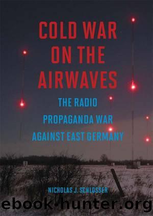Cold War on the Airwaves by Nicholas J. Schlosser