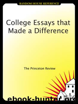 College Essays that Made a Difference by Princeton Review
